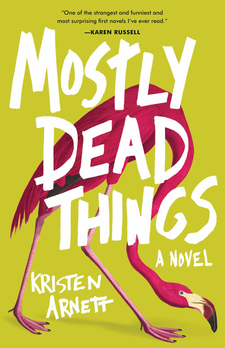The cover of Kristen Arnett's book 'Mostly Dead Things.'