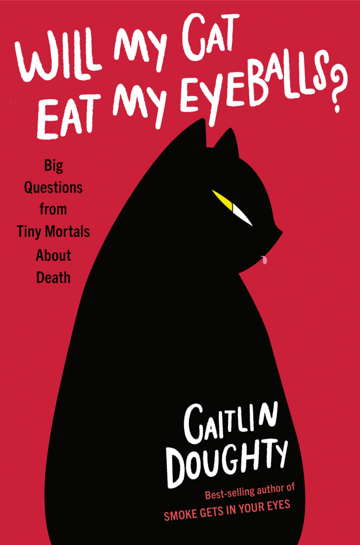 The cover of 'Will My Cat Eat My Eyeballs: Big Questions from Tiny Mortals About Death'