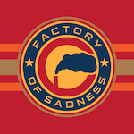 Factory of Sadness