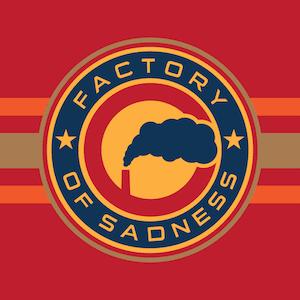 Factory of Sadness