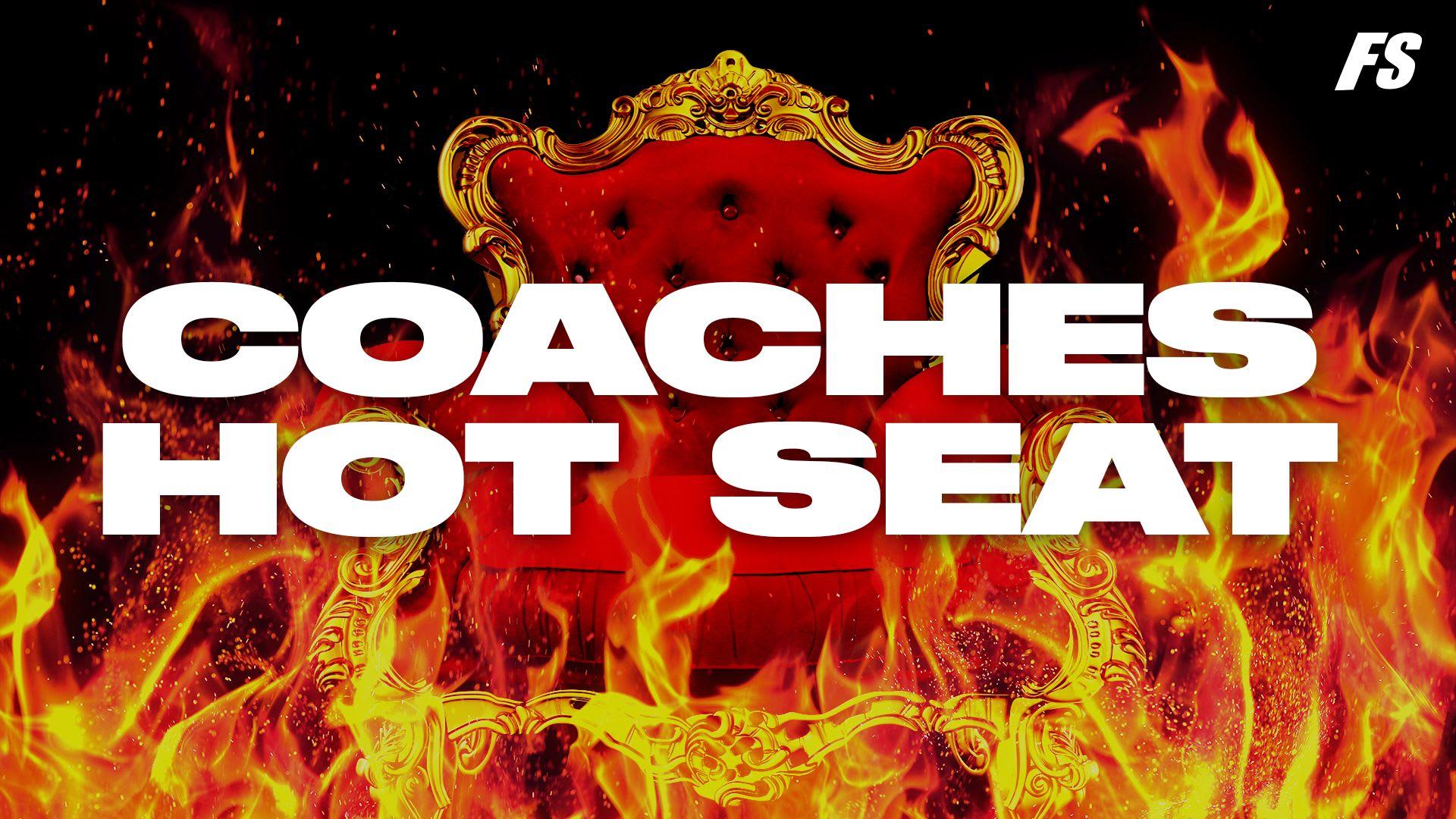 Coaches hot seat