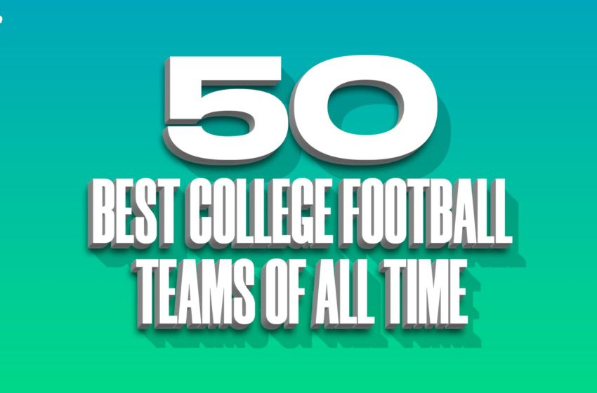 Best college football teams of all time