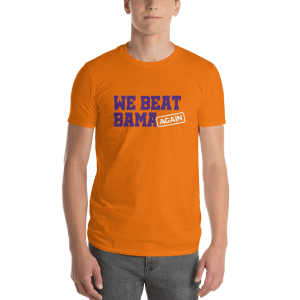 We Beat Bama Again T-Shirt
