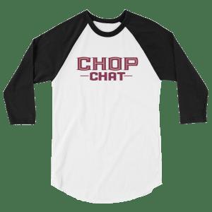 Chop Chat 3/4 sleeve raglan shirt