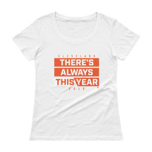There's Always This Year Ladies' Scoopneck T-Shirt