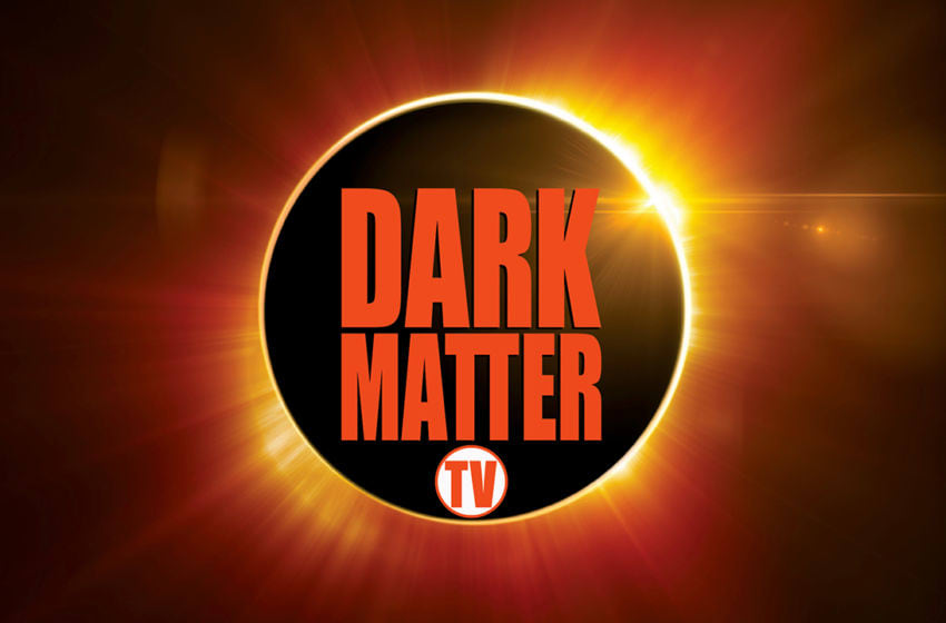 Photo: DarkMatter TV.. Image Courtesy DarkMatter TV / TriCoast TV