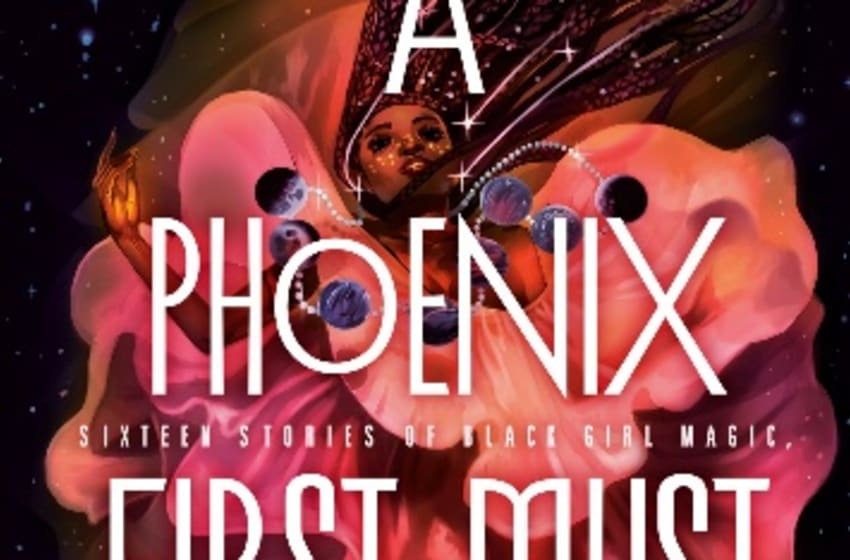 Photo: A PHOENIX FIRST MUST BURN: Sixteen Stories of Black Girl Magic, Resistance, and Hope.. Image Courtesy Penguin Random House Publishing