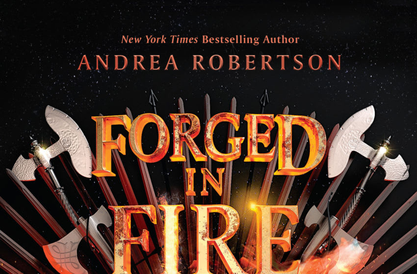Forged in Fire and Stars by Andrea Robertson. Image Courtesy Penguin Random House
