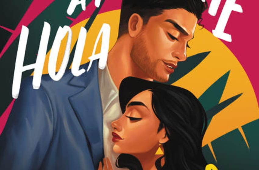 You Had Me At Hola by Alexis Daria. Image Courtesy HarperCollins Publishing