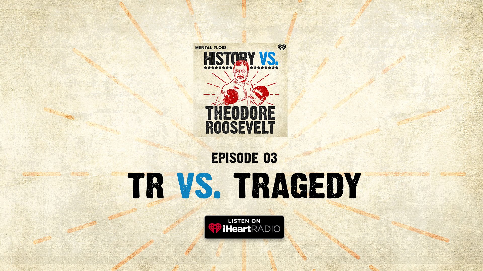 History Vs. Episode 3: Theodore Roosevelt Vs. Tragedy