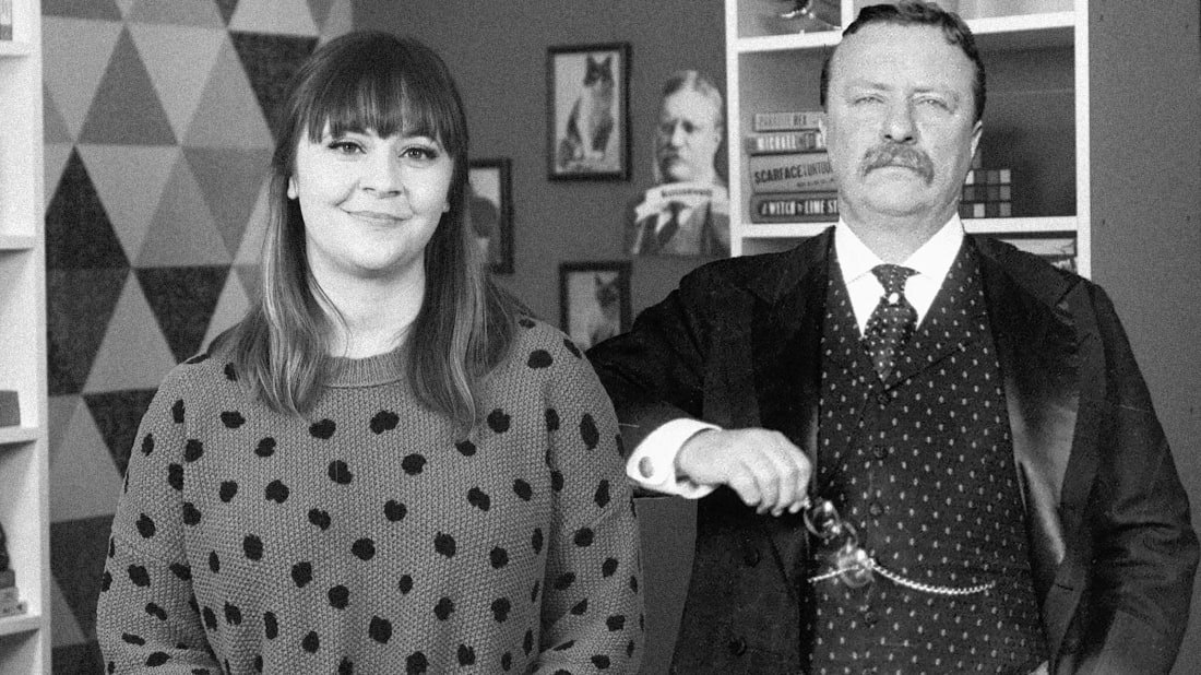 Mental Floss editor-in-chief Erin McCarthy loves Teddy Roosevelt. Like: really, REALLY loves Teddy Roosevelt.