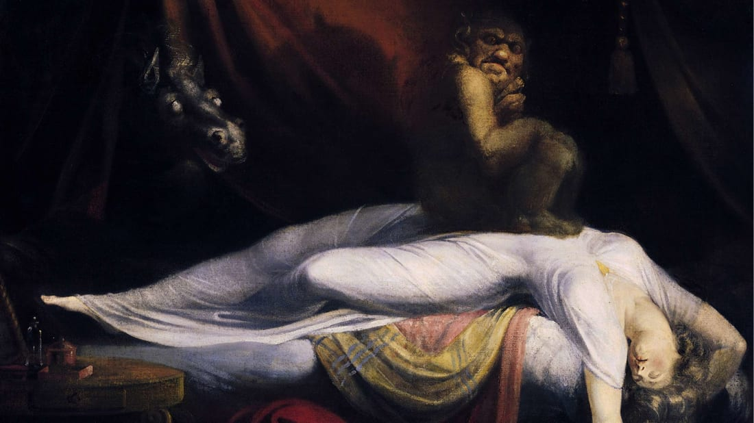 If your nightmares look like Henry Fuseli's The Nightmare (1781), we're so sorry.