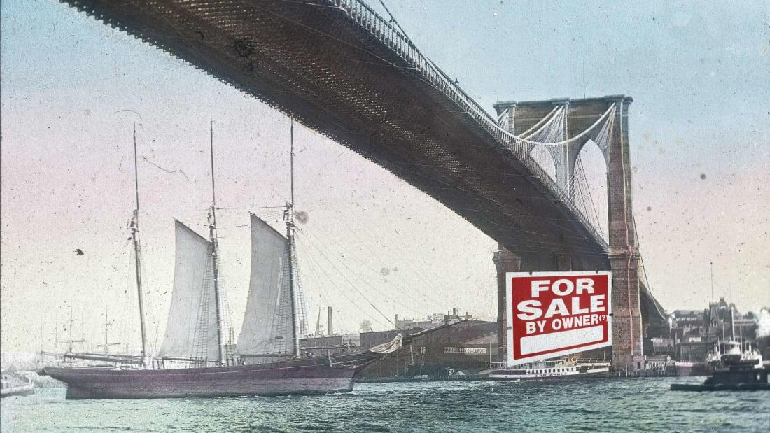 The Brooklyn Bridge wasn't actually for sale.