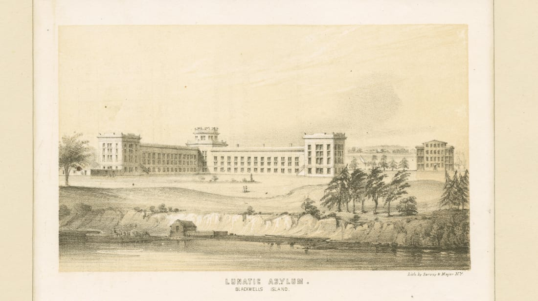 The infamous asylum on Blackwell's Island that Nellie Bly infiltrated in the late 1880s.
