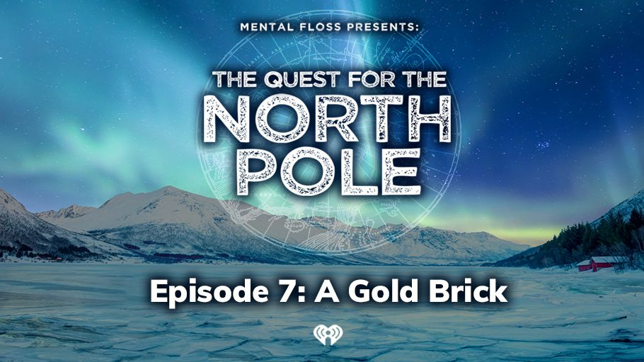 The Quest for the North Pole, Episode 7: A Gold Brick
