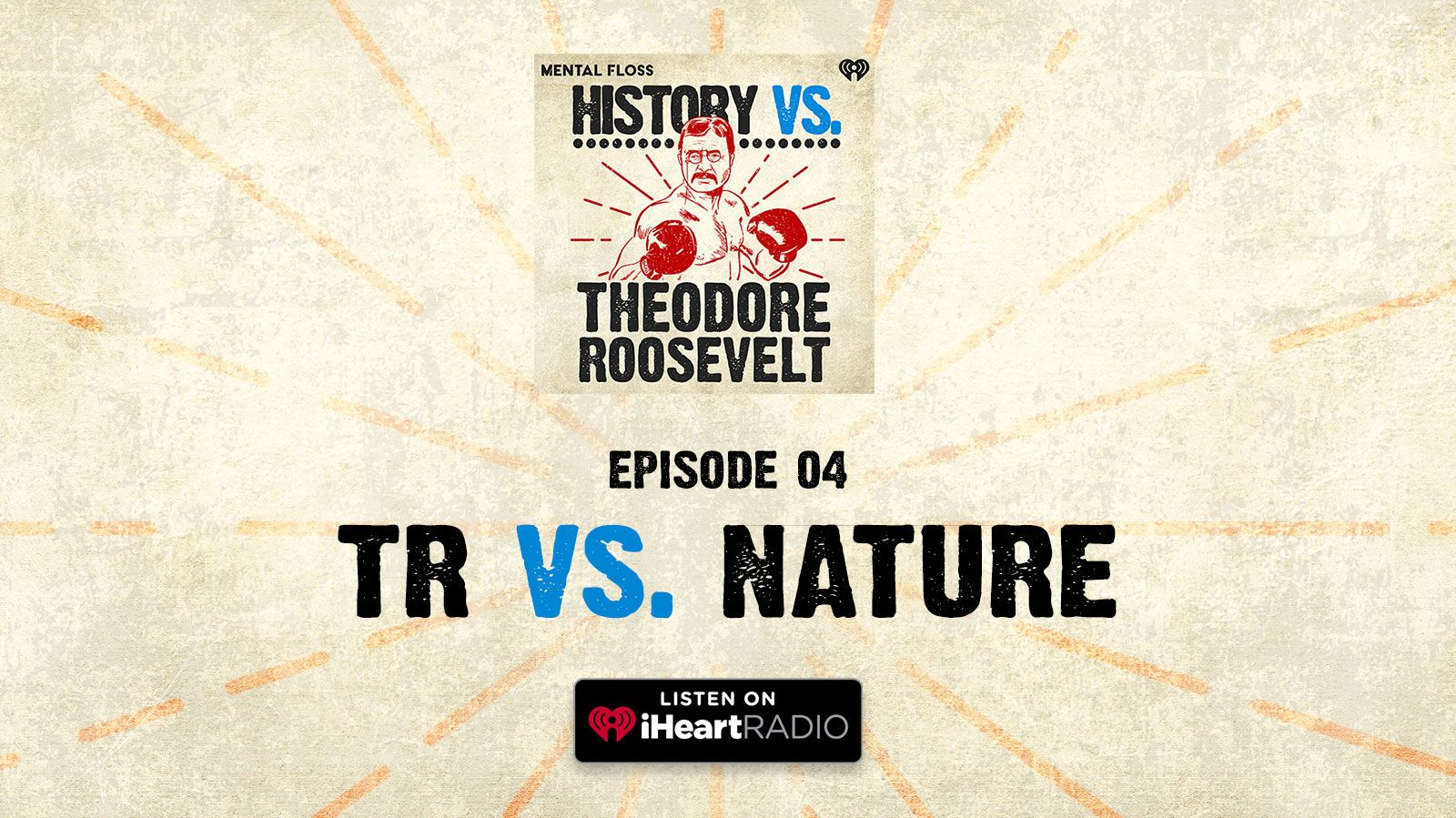 History Vs. Episode 4: Theodore Roosevelt Vs. Nature
