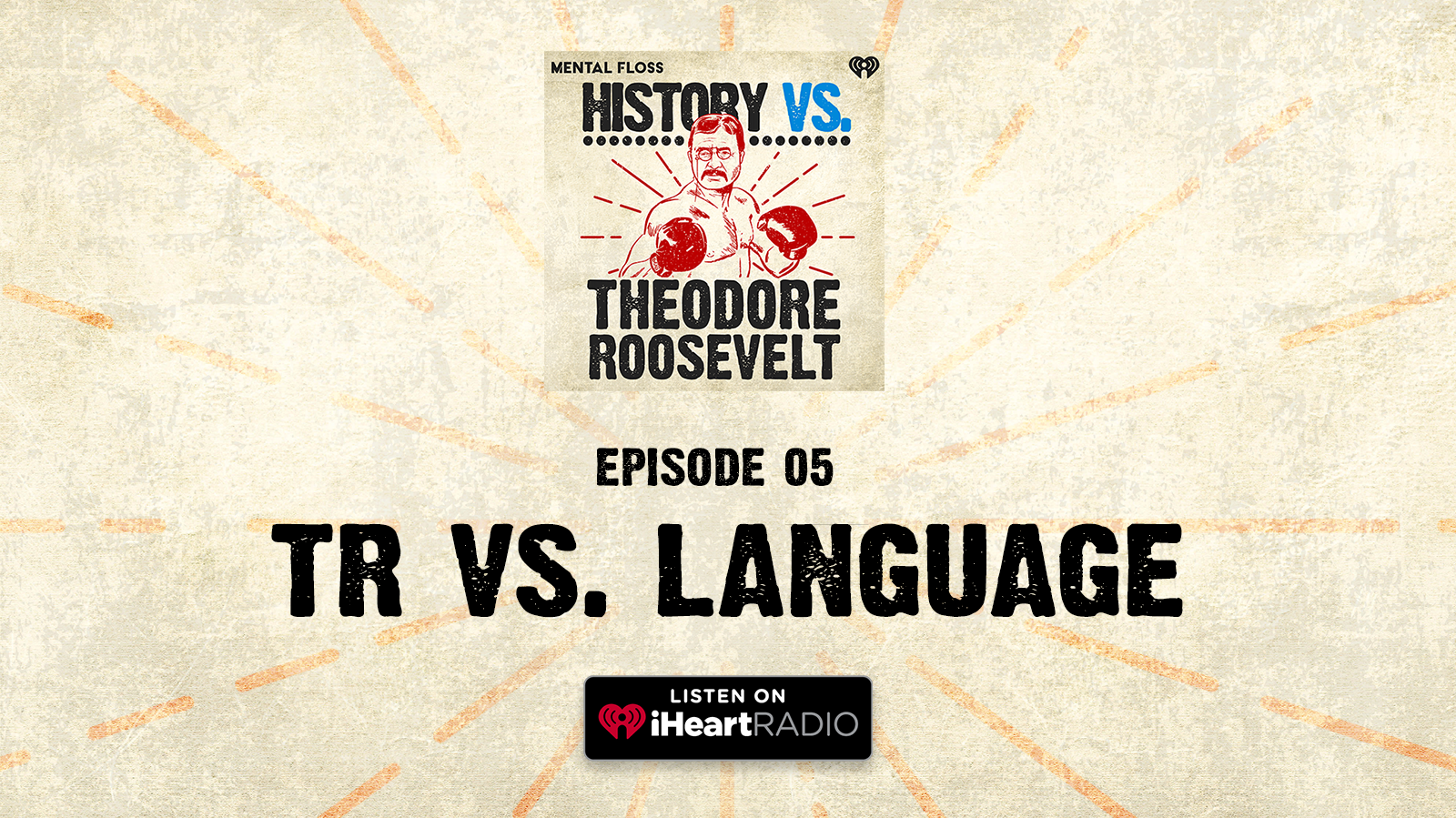 History Vs. Episode 5: Theodore Roosevelt Vs. Language