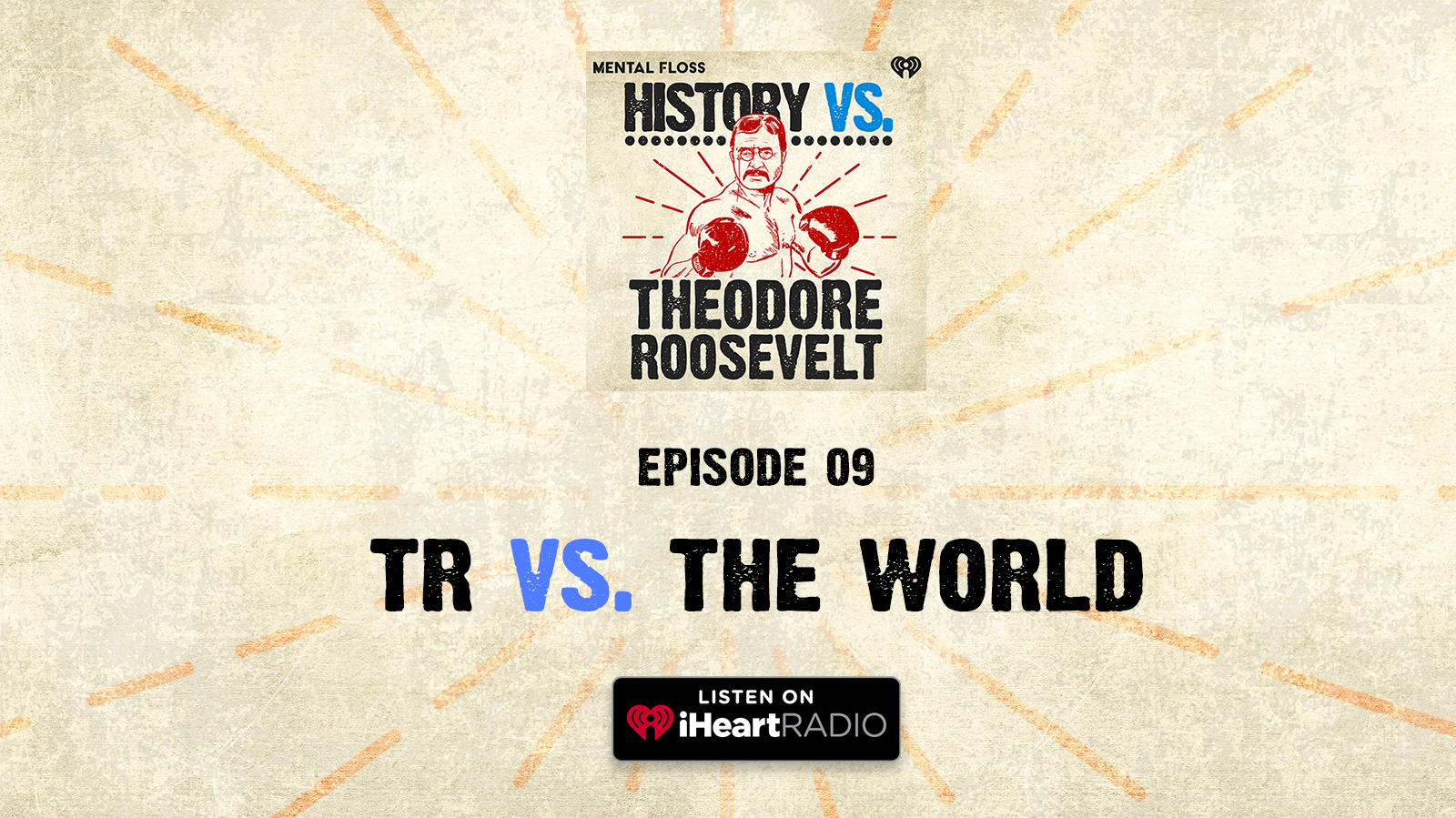 History Vs. Episode 9: Theodore Roosevelt Vs. The World