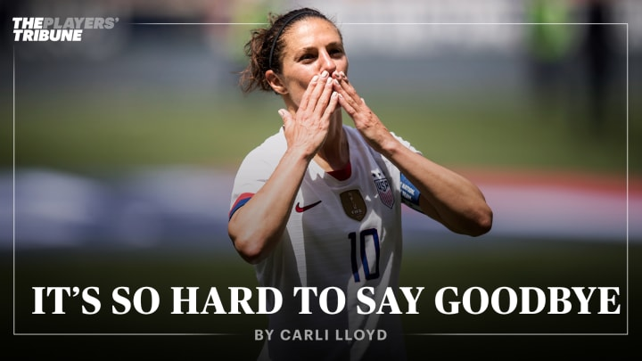 It's So Hard to Say Goodbye | By Carli Lloyd