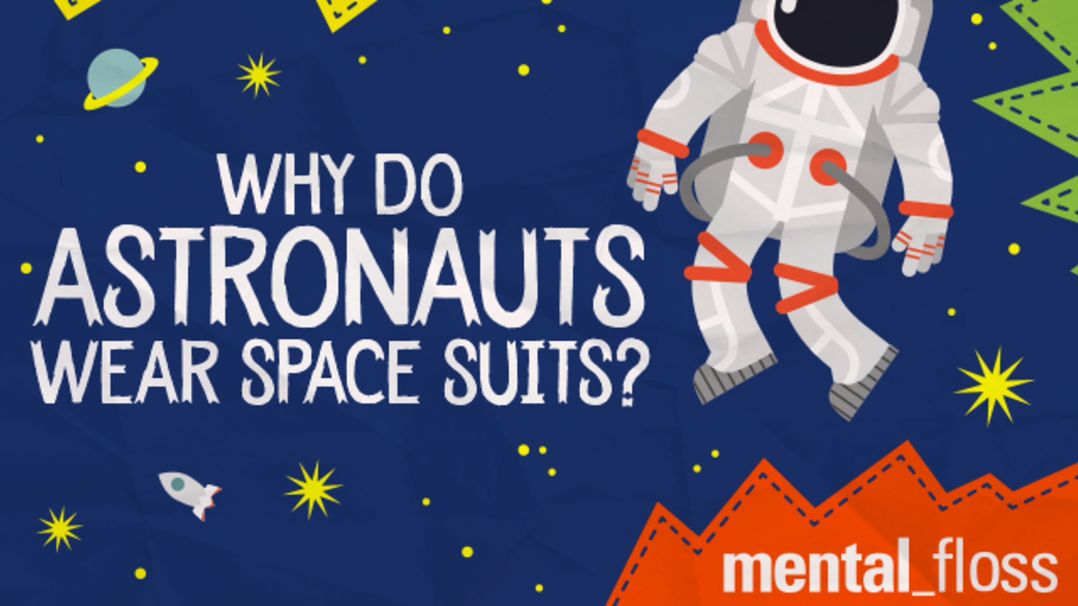 Why Do Astronauts Wear Space Suits? | Mental Floss