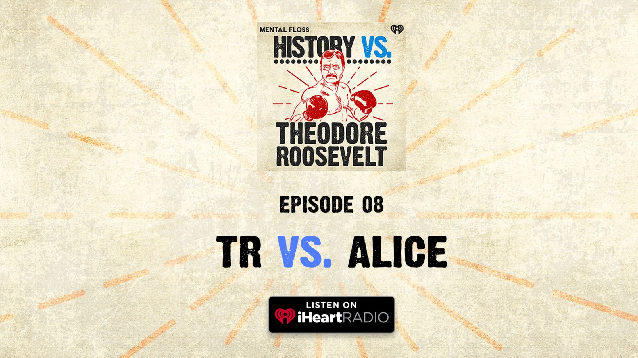 History Vs. Episode 8: Theodore Roosevelt Vs. Alice