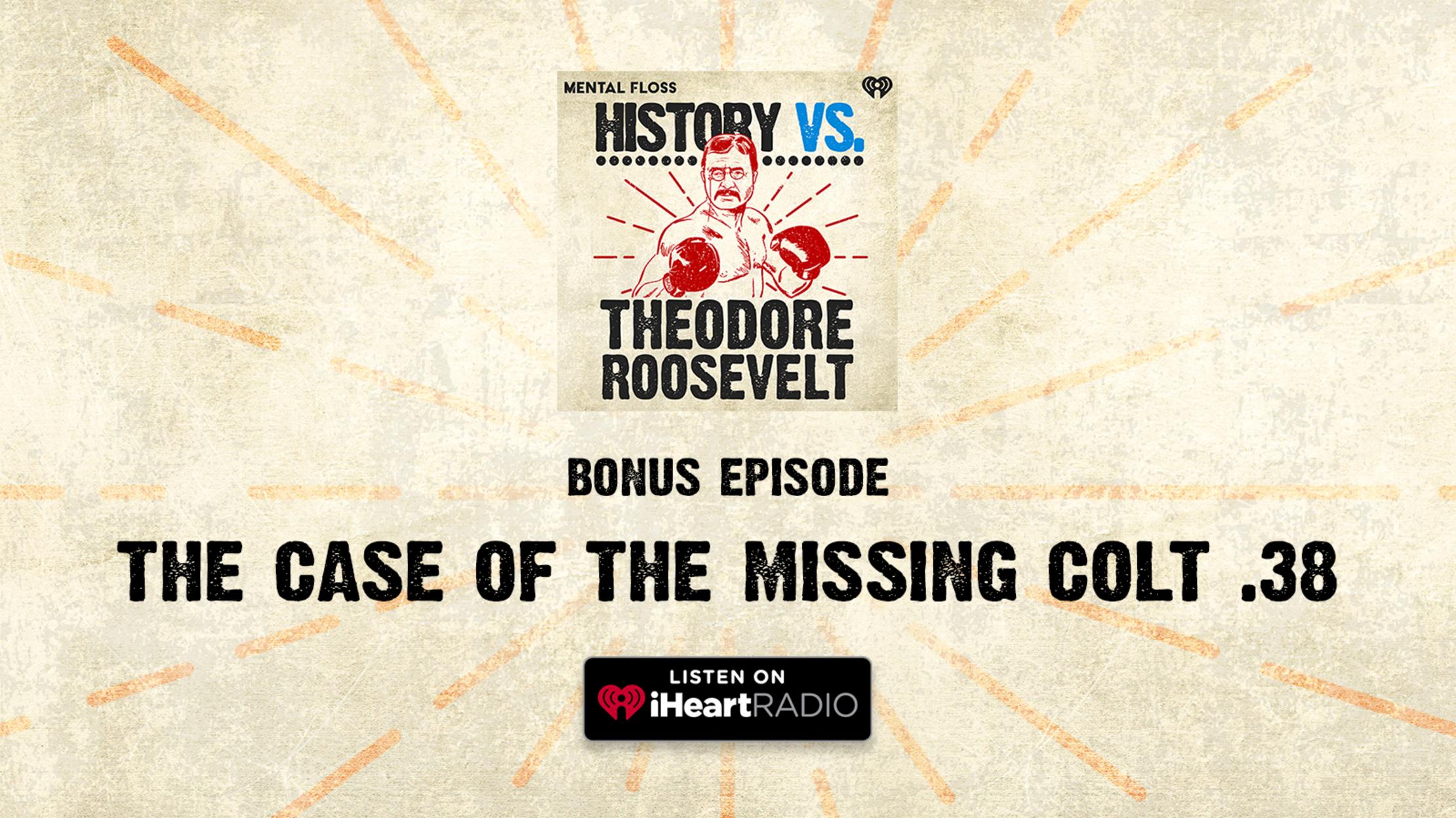History Vs. Bonus Episode: The Case of the Missing Colt.38