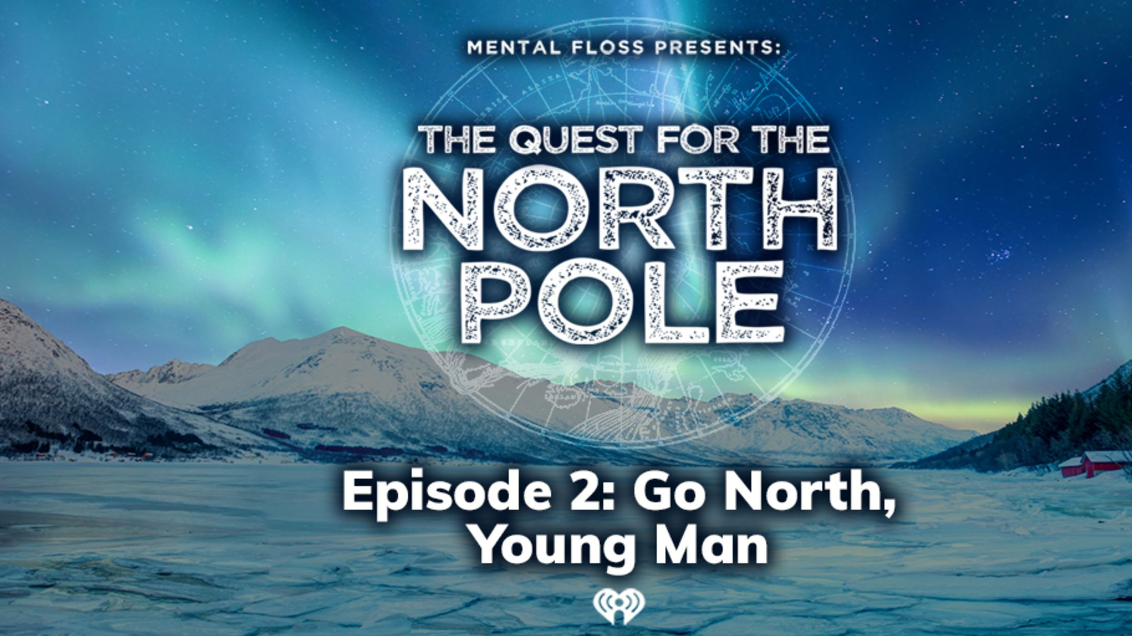 The Quest for the North Pole, Episode 2: Go North, Young Man