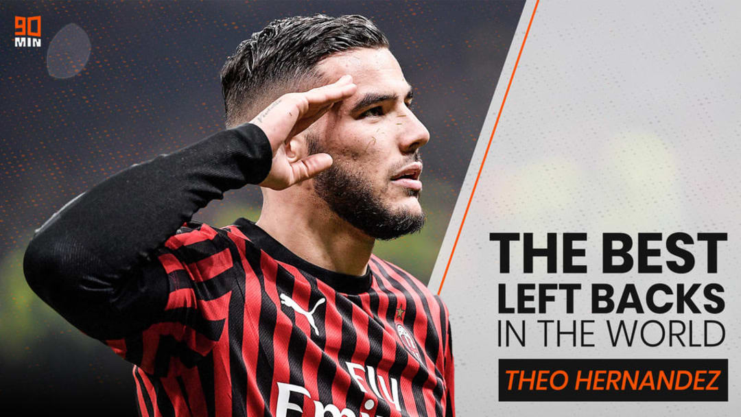 Theo Hernández is 5th on 90min's list of the best left-backs in the world.
