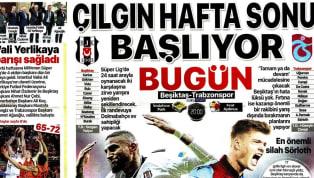 Beşiktaş ile Trabzonspor arasında oynanacak olan 23. hafta mücadelesi öncesindeki gelişmeler gazetelerde ağırlıklı olarak yer buldu. Fenerbahçe-Galatasaray...