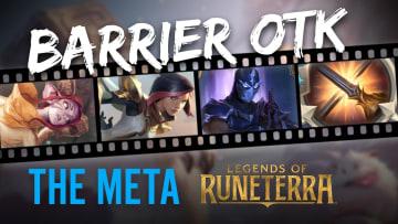 BEST DECK:  Barrier OTK - Legends of Runeterra | The Meta
