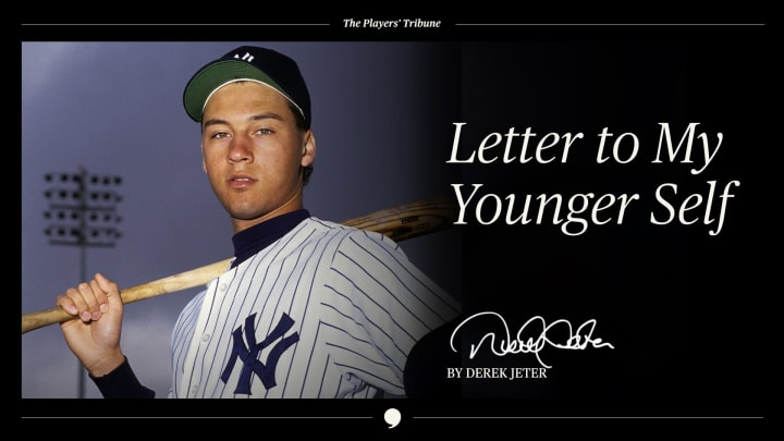 Letter to My Younger Self   By Derek Jeter
