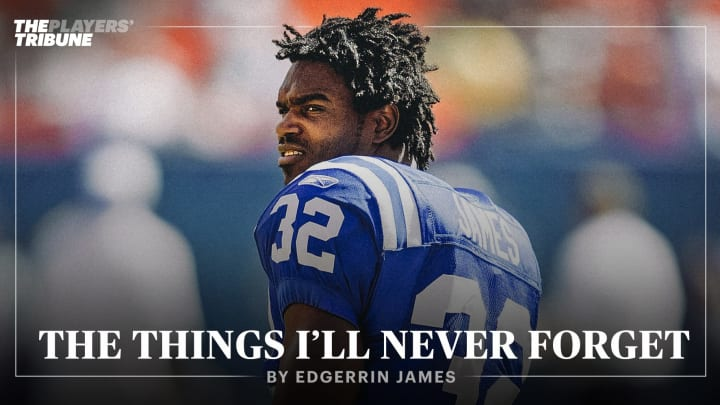 The Things I'll Never Forget | By Edgerrin James
