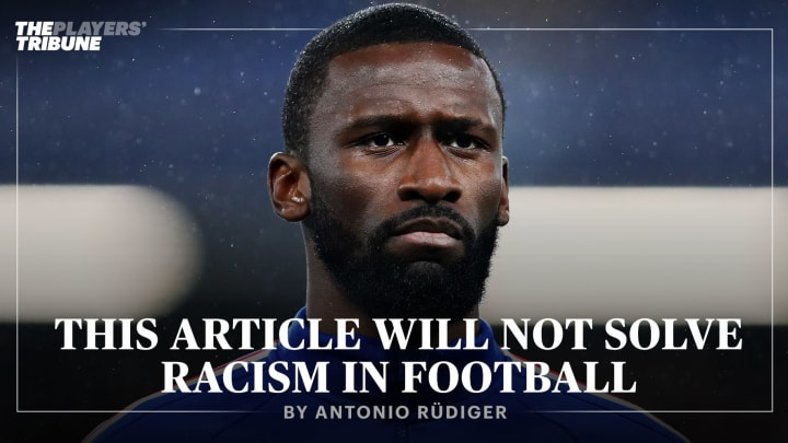 This Article Will Not Solve Racism in Football   By Antonio Rüdiger