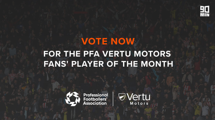Vote for your PFA Vertu Motors Fans' Player of the Month now