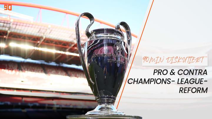 90min diskutiert: Pro und contra Champions-League-Reform