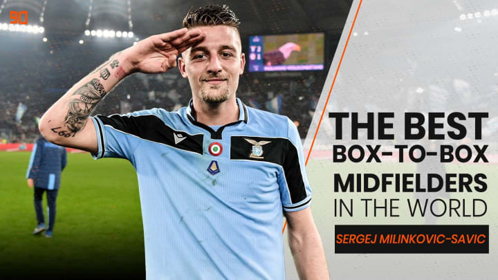 Sergej Milinkovic-Savic is one of the very best box-to-box midfielders.