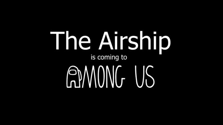 Fans are eagerly awaiting the moment when the new Among Us map, the Airship, will come out.