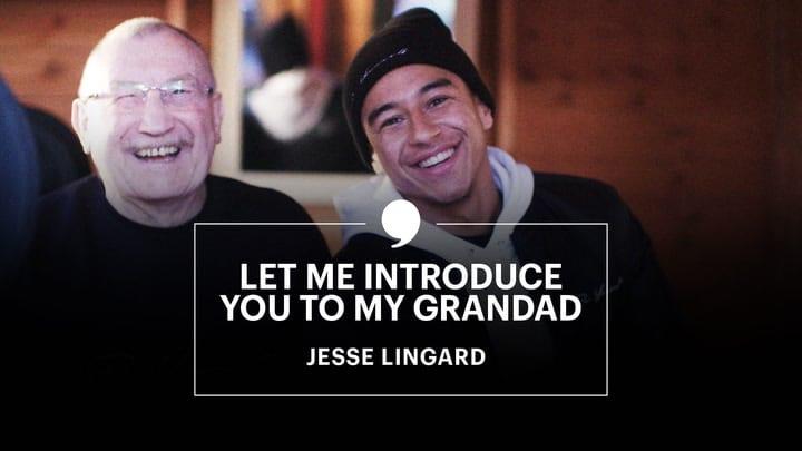 Let Me Introduce You to My Grandad   Jesse Lingard