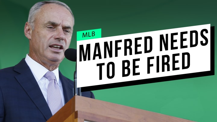 After this debacle trying to get baseball back in 2020, it's clear Manfred isn't fit for his job.