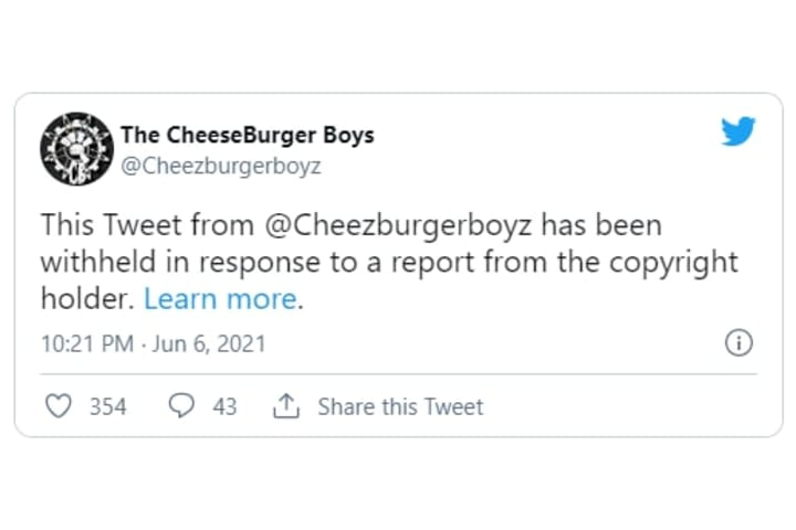 """Tweet posted by @Cheezburgerboyz at 10:21 pm on June 6, 2021 is """"withheld in response to a report from the copyright holder."""""""