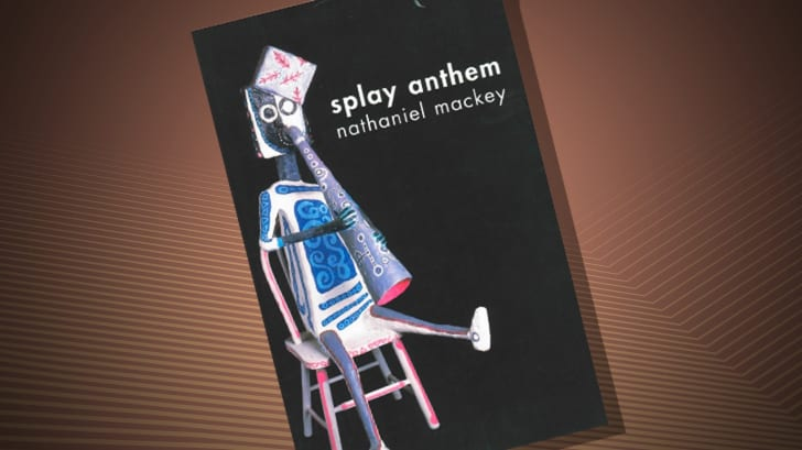 The cover of 'Splay Anthem' by Nathaniel Mackey