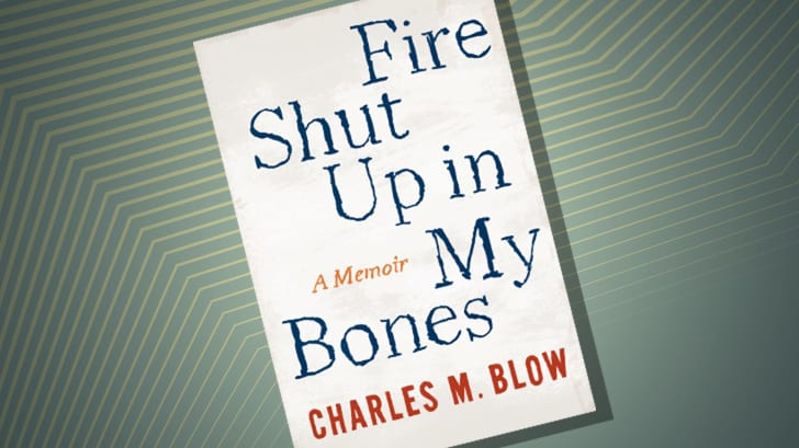 The cover of 'Fire Shut Up in My Bones' by Charles M. Blow