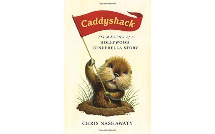 An image of the cover of the book Caddyshack: The Making of a Hollywood Cinderella Story.