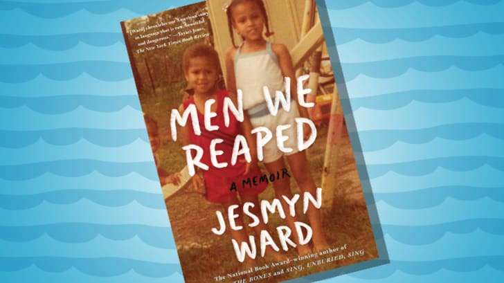 MEN WE REAPED, JESMYN WARD