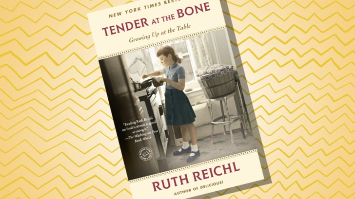 TENDER AT THE BONE BY RUTH REICHL