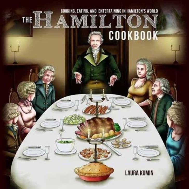 """Cover art for Laura Kumin's forthcoming cookbook """"The Hamilton Cookbook: Cooking, Eating, and Entertaining in Hamilton's World,"""" slated for release in November 2017."""