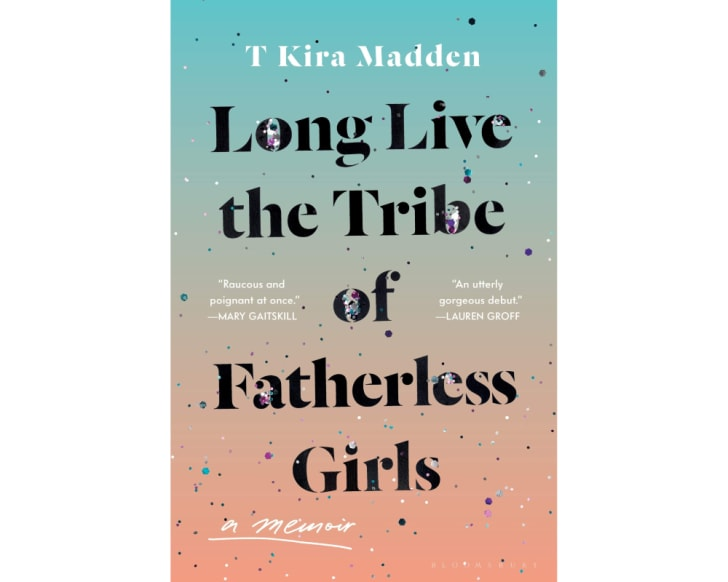 The cover of 'Long Live the Tribe of Fatherless Girls'