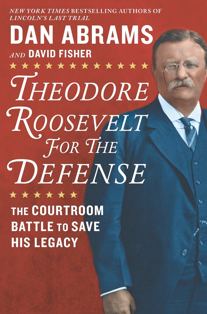 The cover of Dan Abram and David Fisher's book 'Theodore Roosevelt for the Defense.'