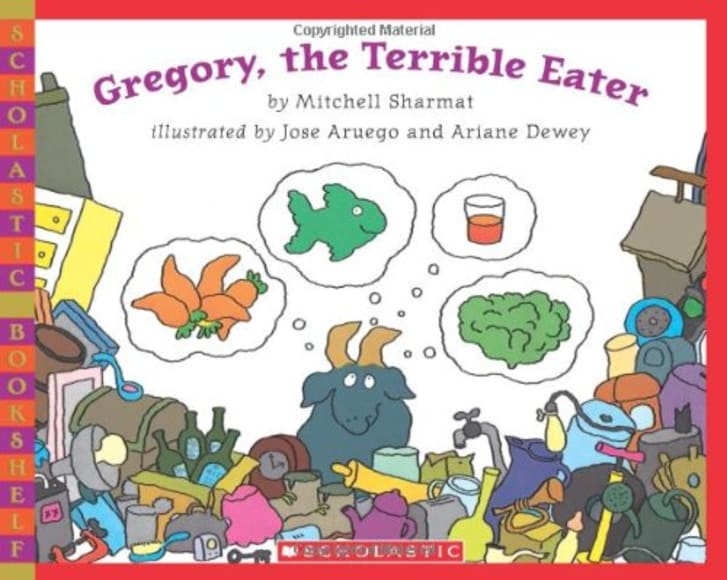 The children's book Gregory, the Terrible Eater.