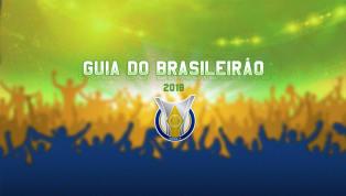 Guia do Brasileirão 2018: tudo sobre os 20 times da elite do futebol brasileiro